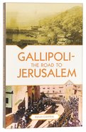 Gallipoli - the Road to Jerusalem Paperback