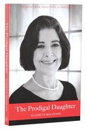 The Prodigal Daughter: My Road From Addiction to Freedom Paperback