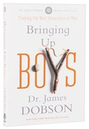 Bringing Up Boys Paperback