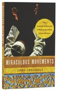Miraculous Movements: How Hundreds of Thousands of Muslims Are Falling in Love Wih Jesus Paperback