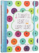 A Thankful Heart is a Happy Heart Hardback