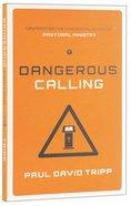 Dangerous Calling Paperback