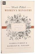 Word-Filled Women's Ministry: Loving and Serving the Church Paperback