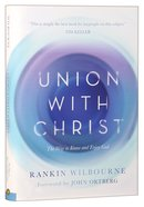 Union With Christ: The Transformational Power of the Cross Hardback