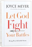 Let God Fight Your Battles Hardback