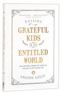 Raising Grateful Kids in An Entitled World Paperback