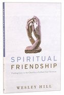 Spiritual Friendship: Finding Love in the Church as a Celibate Gay Christian Paperback