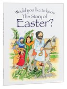 Story of Easter, The? (Would You Like To Know... Series)