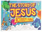 Bible Activity Fun: The Story of Jesus Paperback