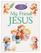 My Friend Jesus (Candle Bible For Toddlers Series) Paperback