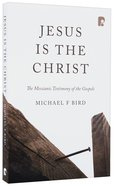 Jesus is the Christ: The Messianic Testimony of the Gospels Paperback