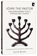 John the Pastor: Encouragement For a Struggling Church Paperback