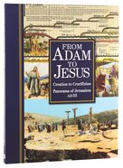 From Adam to Jesus: Creation to Crucifixion and Panorama of Jerusalem in Ad33