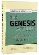 The Genesis Account: A Theological, Historical and Scientific Commentary on Genesis 1-11 Hardback