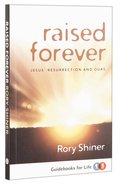 Raised Forever (Guidebooks For Life Series) Paperback