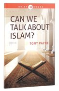Can We Talk About Islam? (Brief Books (Matthias) Series) Paperback