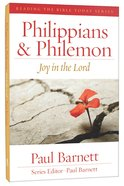Philippians and Philemon - Joy in the Lord (Reading The Bible Today Series) Paperback