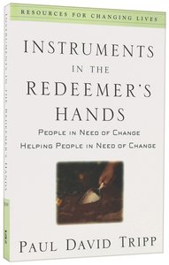 Instruments in the Redeemers Hands: People in Need of Change Helping People in Need of Change