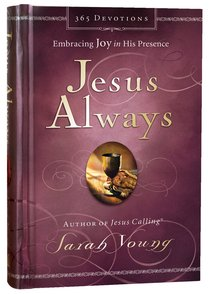 Jesus Always Embracing Joy in His Presence