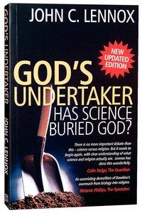 Gods Undertaker: Has Science Buried God?