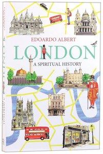 London: A Spiritual History