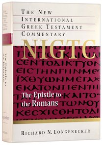 The Epistle to the Romans (New International Greek Testament Commentary Series)