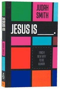 Jesus is ___.