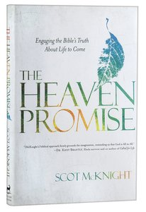 The Heaven Promise: Engaging the Bibles Truth About Life to Come