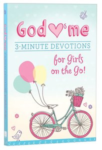 God Hearts Me:3-Minute Devotions For Girls on the Go!