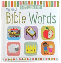 My First Bible Words (Gods Little Ones Series)