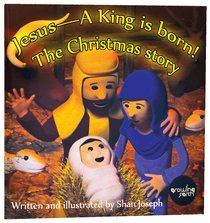 Jesus - a King is Born