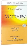 Message of Matthew, The: The Kingdom of Heaven (Bible Speaks Today Series) Paperback