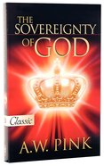 Sovereignty of God (Pure Gold Classics Series) Paperback