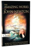 The Amazing Works of John Newton (Pure Gold Classics Series) Paperback