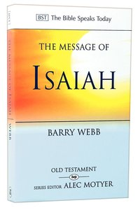 The Message of Isaiah (Bible Speaks Today Series)