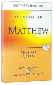 Message of Matthew, The: The Kingdom of Heaven (Bible Speaks Today Series)