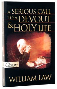 A Serious Call to a Devout and Holy Life (Pure Gold Classics Series)