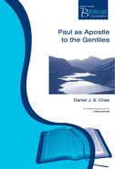 Paul as Apostle to the Gentiles (Paternoster Biblical & Theological Monographs Series)