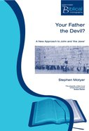 Your Father the Devil? (Paternoster Biblical & Theological Monographs Series)