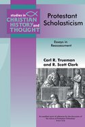 Protestant Scholasticism (Studies In Christian History And Thought Series)