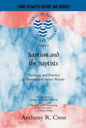 Baptism and the Baptists (Studies In Baptist History And Thought Series)