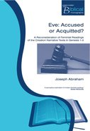 Eve: Accused Or Acquitted? (Paternoster Biblical & Theological Monographs Series)