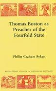 Thomas Boston as Preacher of the Fourfold State Paperback