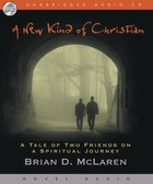 New Kind of Christian, a : A Tale of Two Friends on a Spiritual Journey (Unabridged, 6 CDS) (#01 in A New Kind Of Christian Trilogy Series) CD