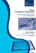 Thou Traveller Unknown (Paternoster Biblical & Theological Monographs Series)