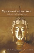 Mysticisms East and West Paperback