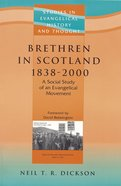Brethren in Scotland (1838-2000) (Studies In Evangelical History & Thought Series)
