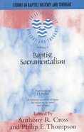 Baptist Sacramentalism (Studies In Baptist History And Thought Series) Paperback