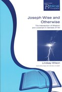 Joseph Wise and Otherwise (Paternoster Biblical & Theological Monographs Series)