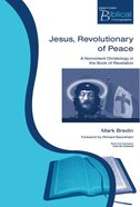 Jesus, Revolutionary of Peace (Paternoster Biblical & Theological Monographs Series) Paperback